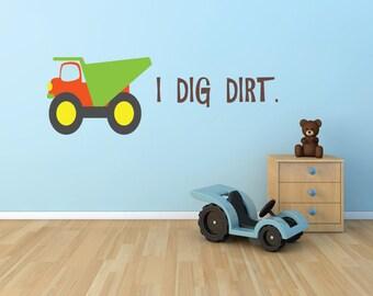 I Dig Dirt Vinyl Lettering