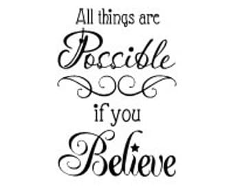 All Things Are Possible If You Believe vinyl wall Decal