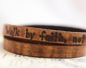Walk by Faith, Not by Sight - Ultra Long Carved Custom Quote Leather Wrap Bracelet