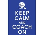 Keep Calm and COACH ON, 5x7 Art Print (Basketball) (Featured American Blue) Buy 3 and get 1 Free
