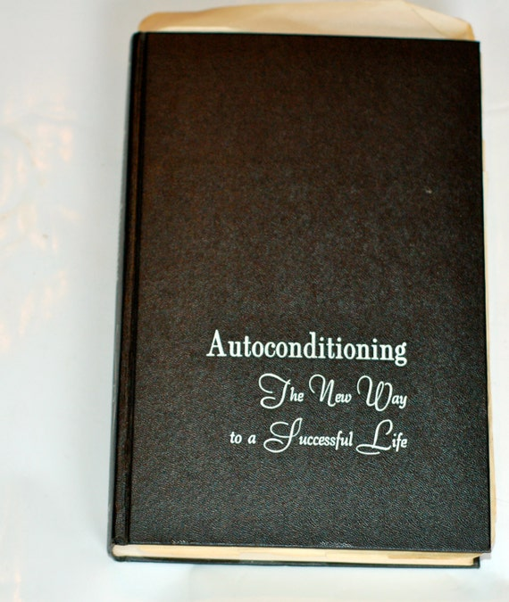 Autoconditioning The New Way to a Successful Life book