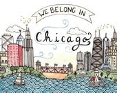 We Belong in Chicago Print 5x7""