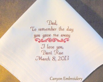 Father of the Bride - Remember the Day you gave Me away - Embroidered Wedding hankerchief By Canyon Embroidery
