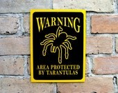 Tarantula Sign - Warning Area Protected by Tarantulas