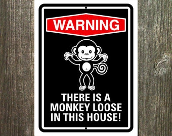 Monkey Sign - Warning There is a Monkey Loose in This House