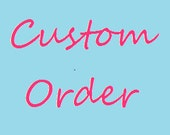 Custom Order for Rubydhaliwal