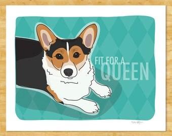 Tricolor Corgi Art Print - Fit For a Queen - Tri Color Pembroke Welsh Corgi Gifts Dog Art