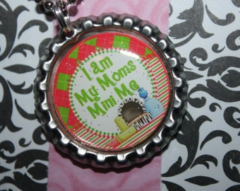I am my Mom's Mini Me Bottle Cap necklace