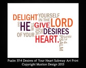 Psalm 37: 4 Desires of Your Heart Subway Art Photo Print Color