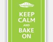 Keep Calm and BAKE ON (Pie or Cupcake) Print 5x7 (Sour Apple featured--over 700 colors to choose from)