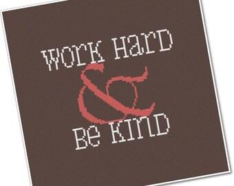 Work Hard & Be Kind - PDF Cross-stitch Pattern - INSTANT DOWNLOAD