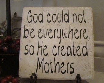 Mother's Day or Birthday Gift Tile- God couldn't be everywhere-Vinyl Lettering