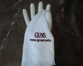 Guns Make Great Pets Embroidered Gun Towel