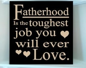 Personalized wooden sign w vinyl quote Fatherhood is the toughest job you will ever love.