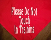 Please Do Not Touch:  In Training Dog Bandana