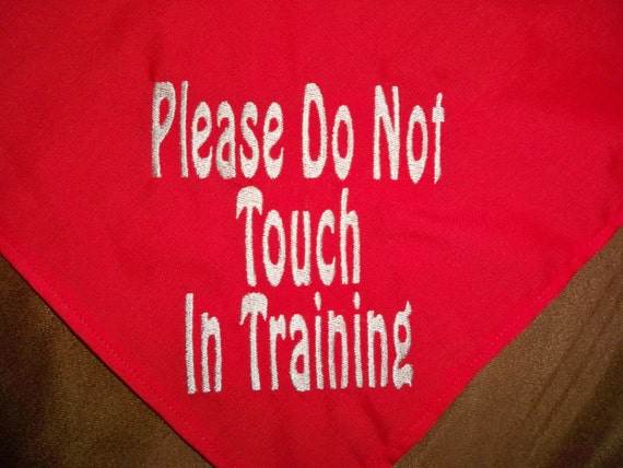 Please Do Not Touch In Training Dog Bandana