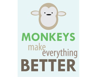 Typography Blue Brown Green Monkeys Make Everything Better Graphic Art Print