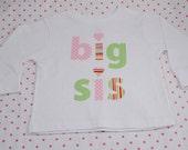 Hand Appliqued BIG SIS Girl Big Sister T-Shirt