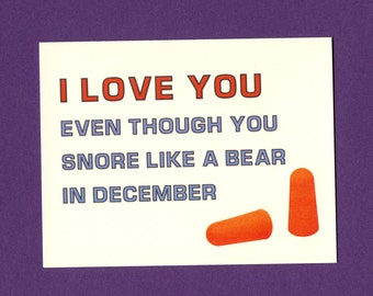 FOR A SNORER - Funny Love Card - Funny Card - Card for Boyfriend - Card for Husband - Valentine - Love Card for Him - Earplugs - Item# L032