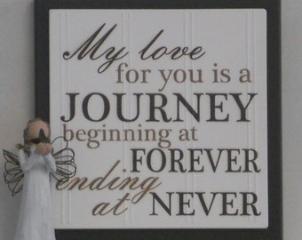 My love for you is a journey beginning at forever and ending at never - Wood Painted Sign - Chocolate Brown Wedding /  Anniversary Gift