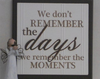 We Don't Remember Days We Remember Moments - Wooden Tile Sign - Painted in Chocolate Brown - Home Decor Wall Quote /  Fathers Day Gift