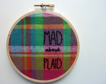 Mad About Plaid. Hand Embroidered Wall Hanging. Hoop Art.