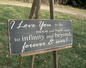 I Love You To The Moon and Back Infinity And Beyond Distressed Wood Sign