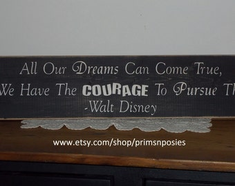 All Our Dreams Can Come True Distressed Finish Wood Sign