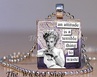 Scrabble Tile Pendant -An Attitude is a Terrible Thing to Waste -1920's Women - Sarcastic Quotes - Free Silver Plated Ball Chain (Hotsy)