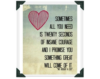 20 Seconds of Insane Courage - We Bought a Zoo Movie - Quotation Art Print 8x10