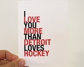 Detroit Hockey Card, I Love You More Than Detroit Loves Hockey, A2 size greeting card, Sports Gift