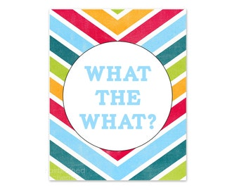 What the What Typography Poster Print - Rainbow Multicolor Chevron Circle Art Print