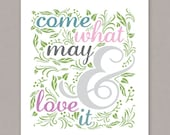 """PRINTABLE 8x10 poster """"Come What May & Love It"""" -- PDF digital file"""