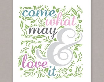 "PRINTABLE 8x10 poster ""Come What May & Love It"" -- PDF digital file"