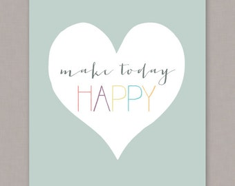 "PRINTABLE 8x10 poster ""Make Today Happy"" -- PDF digital file"