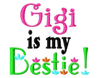 Gigi is my Bestie - Machine Embroidery Design - 8 Sizes