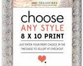 Any Print of Your Choice - 8 x 10 Inch