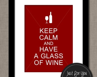 Keep Calm and Drink Wine - Keep Calm and Carry On - YOU PRINT (Digital File) 8x10 Typography Wall Art Poster Sign