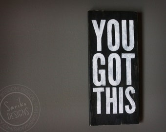 Hand painted Sign - 'You Got This' on Reclaimed Wood