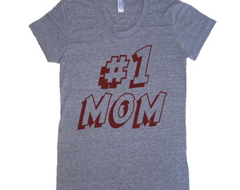 Mothers Day #1 Mom Womens T Shirt - American Apparel TShirt tee - S M L Xl (20 Color Options)