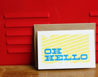 Bright Greeting Card - Oh Hello, Silkscreen Card w/envelope
