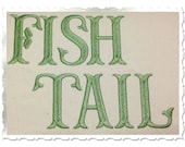Fish Tail Machine Embroidery Font Monogram Alphabet - 3 Sizes