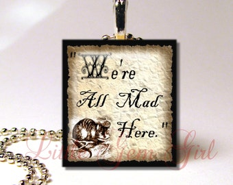 Vintage Alice in Wonderland Cheshire Cat Quote Necklace - We're all Mad here Jewelry - Alice in Wonderland Scrabble Pendant