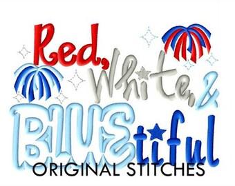 Red, White, & BLUEtiful Applique and Machine Embroidery Design File 4x4 5x7 6x10 7x11 July 4th