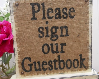 Please sign our Guestbook, guest book table decor, standing burlap and vintage look wood, WEDDING sign