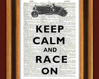 Keep calm Print, keep calm and Poster,keep calm race on, old car illustration,Dictionary art, diction Print  keep calm wall art, home decor