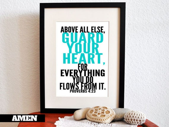 Guard Your Heart. Proverbs 4:23. 8x10. DIY Printable Christian Poster. Bible Verse.