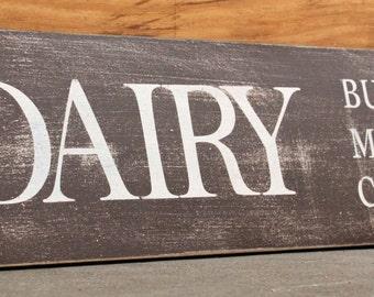 Distressed Kitchen Dairy Sign