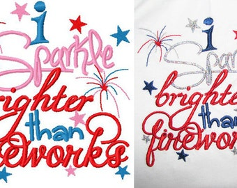 I sparkle brighter than fireworks 4th of july embroidery design instant download
