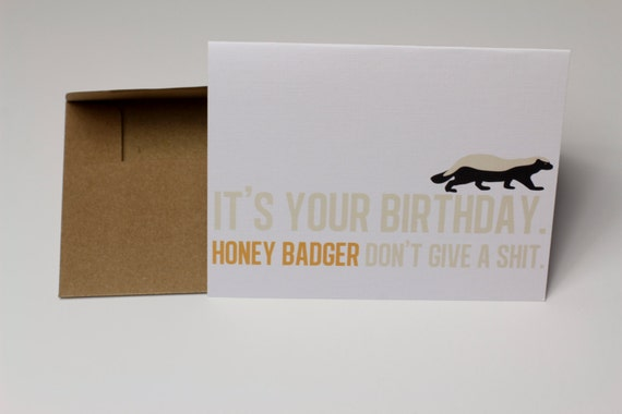 """Honey Badger Don't Give A Shit: Badass Happy Birthday Greeting Card -- From Individual """"But I Do."""""""